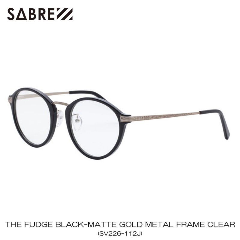 セイバー SABRE 正規販売店 サングラス めがね THE FUDGE BLACK-MATTE GOLD METAL FRAME CLEAR LENS RX SV226-112J A55B B3C C3D D1E E13F